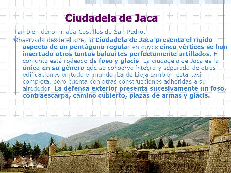Ciudadela de Jaca También denominada Castillos de San Pedro.