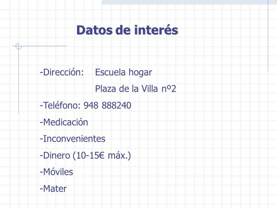 Datos de interés Dirección: Escuela hogar Plaza de la Villa nº2
