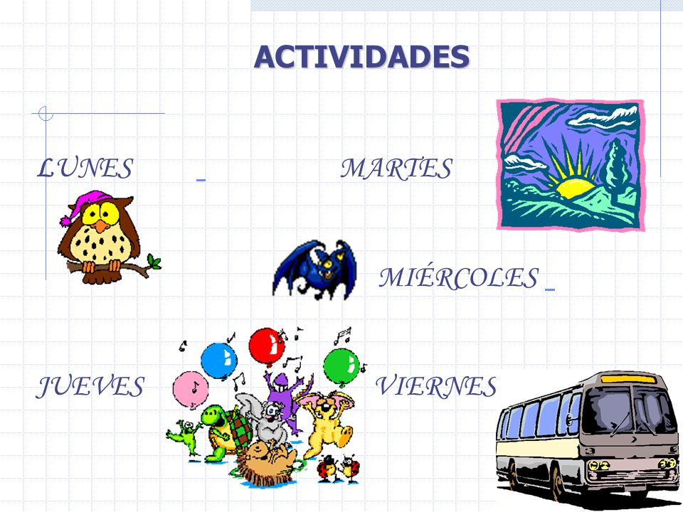 ACTIVIDADES LUNES MARTES. MIÉRCOLES