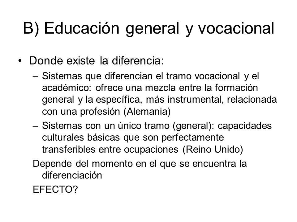 B) Educación general y vocacional