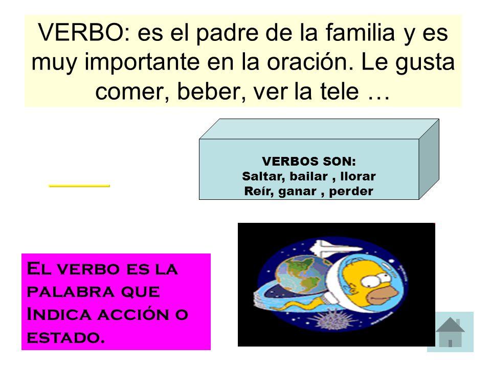 VERBO: es el padre de la familia y es muy importante en la oración