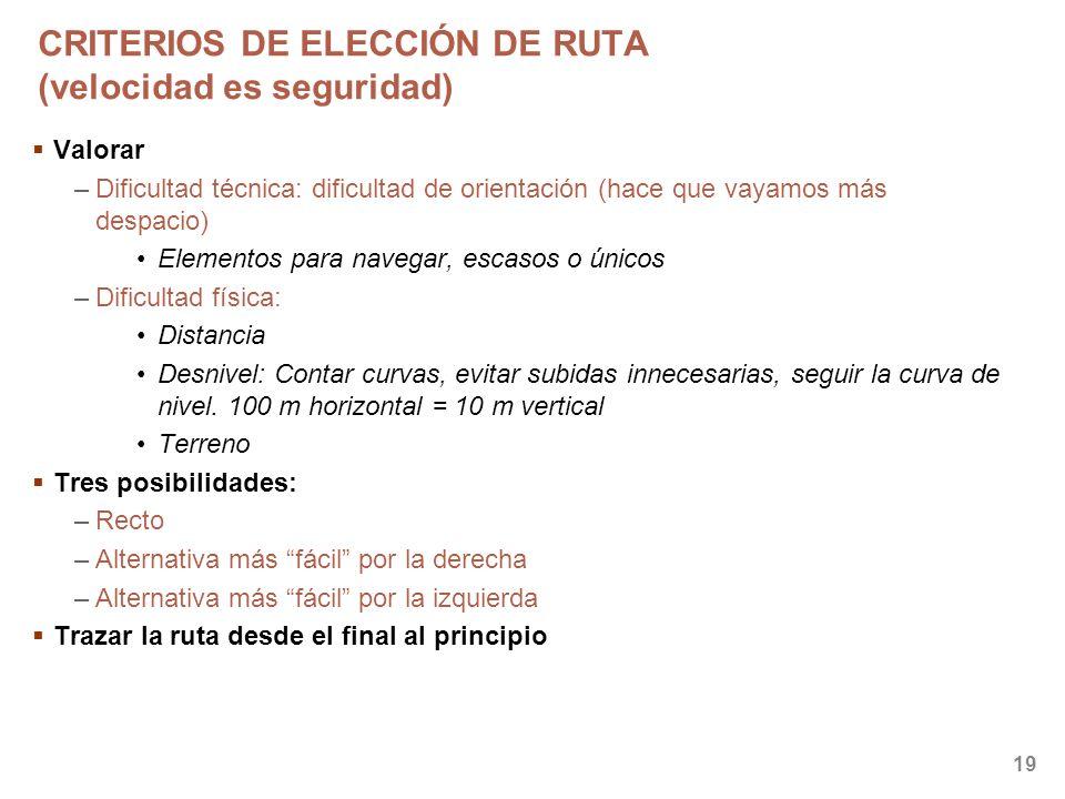 CRITERIOS DE ELECCIÓN DE RUTA (velocidad es seguridad)