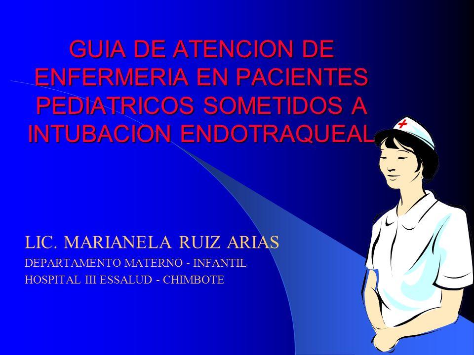 GUIA DE ATENCION DE ENFERMERIA EN PACIENTES PEDIATRICOS SOMETIDOS A INTUBACION ENDOTRAQUEAL