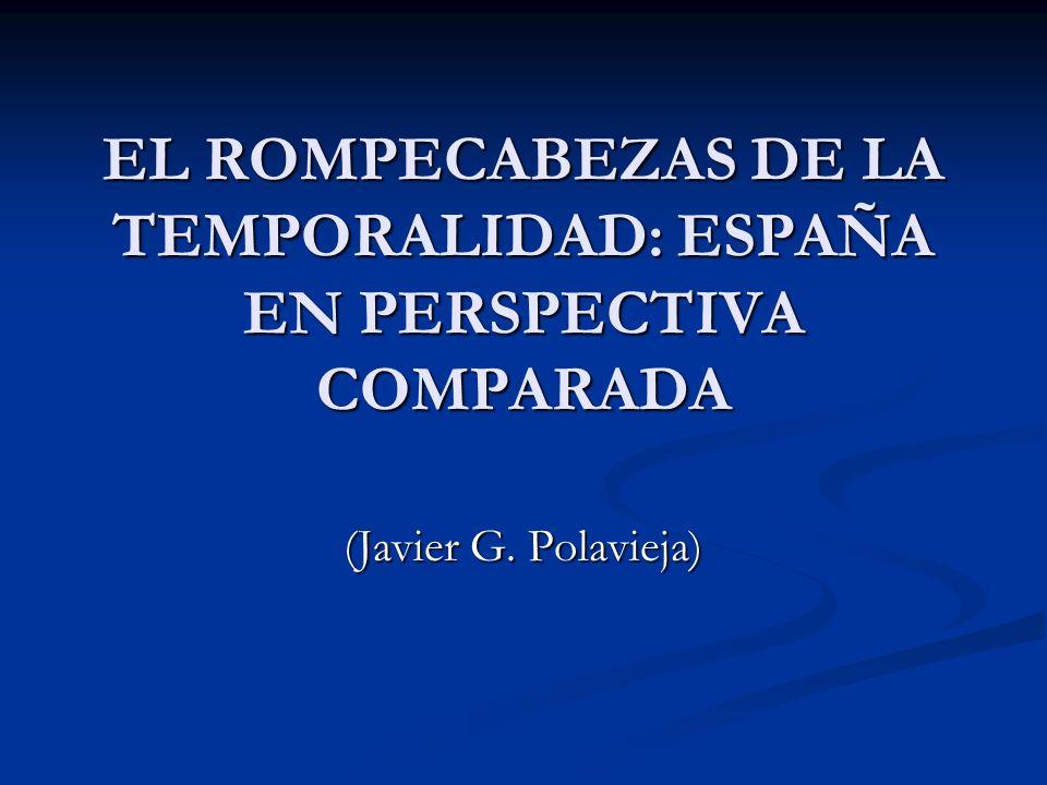 EL ROMPECABEZAS DE LA TEMPORALIDAD: ESPAÑA EN PERSPECTIVA COMPARADA