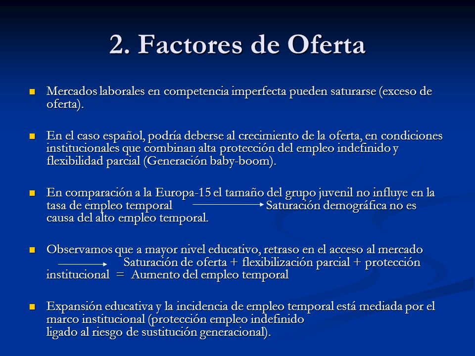 2. Factores de OfertaMercados laborales en competencia imperfecta pueden saturarse (exceso de oferta).