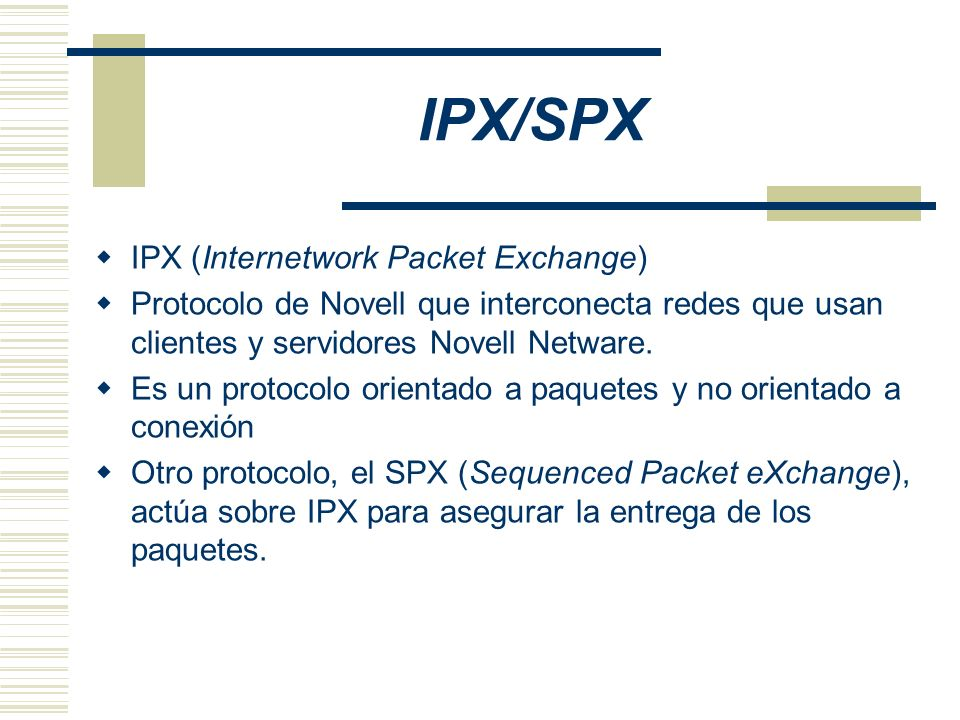 IPX/SPX IPX (Internetwork Packet Exchange)