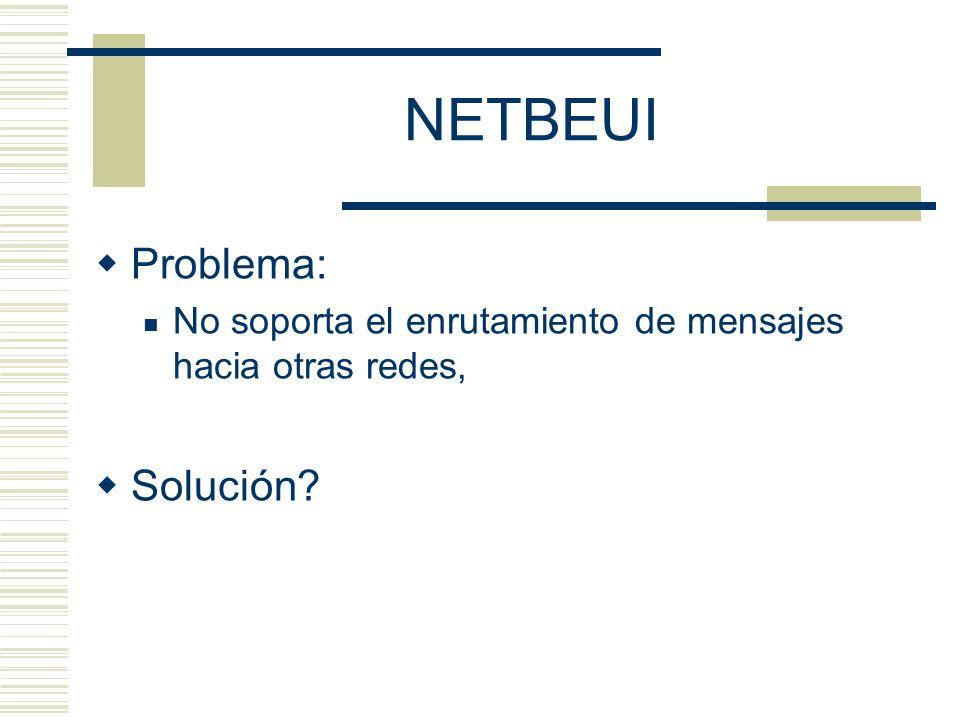 NETBEUI Problema: Solución