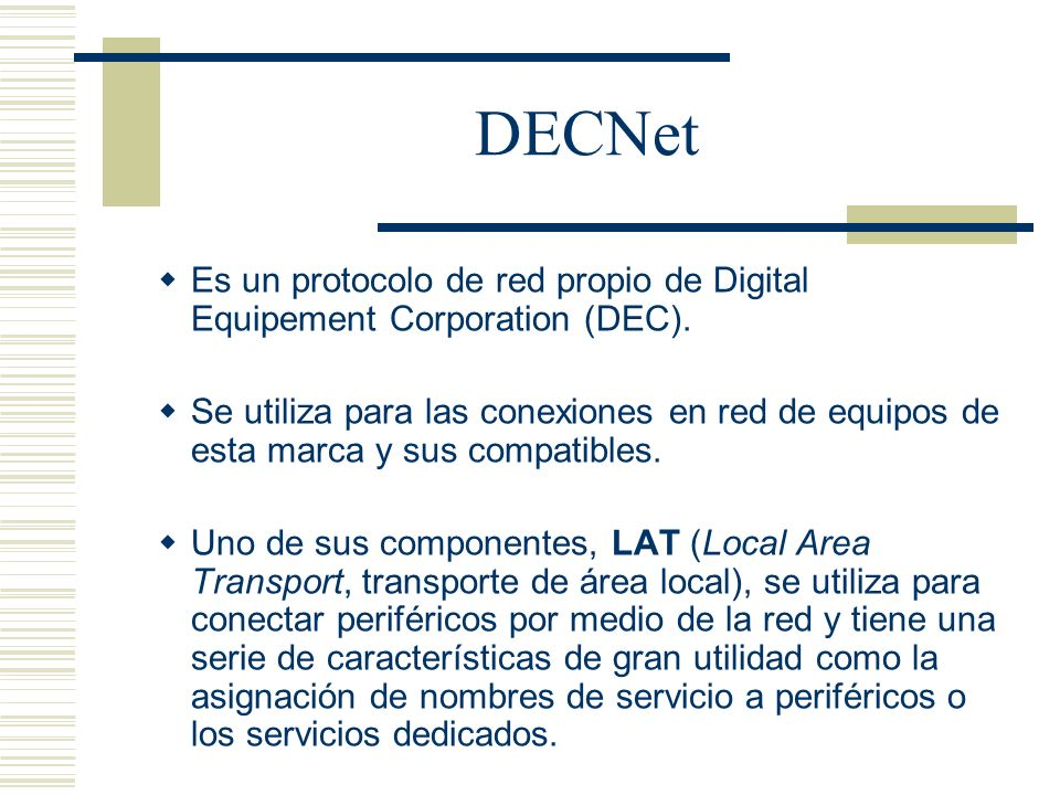 DECNet Es un protocolo de red propio de Digital Equipement Corporation (DEC).