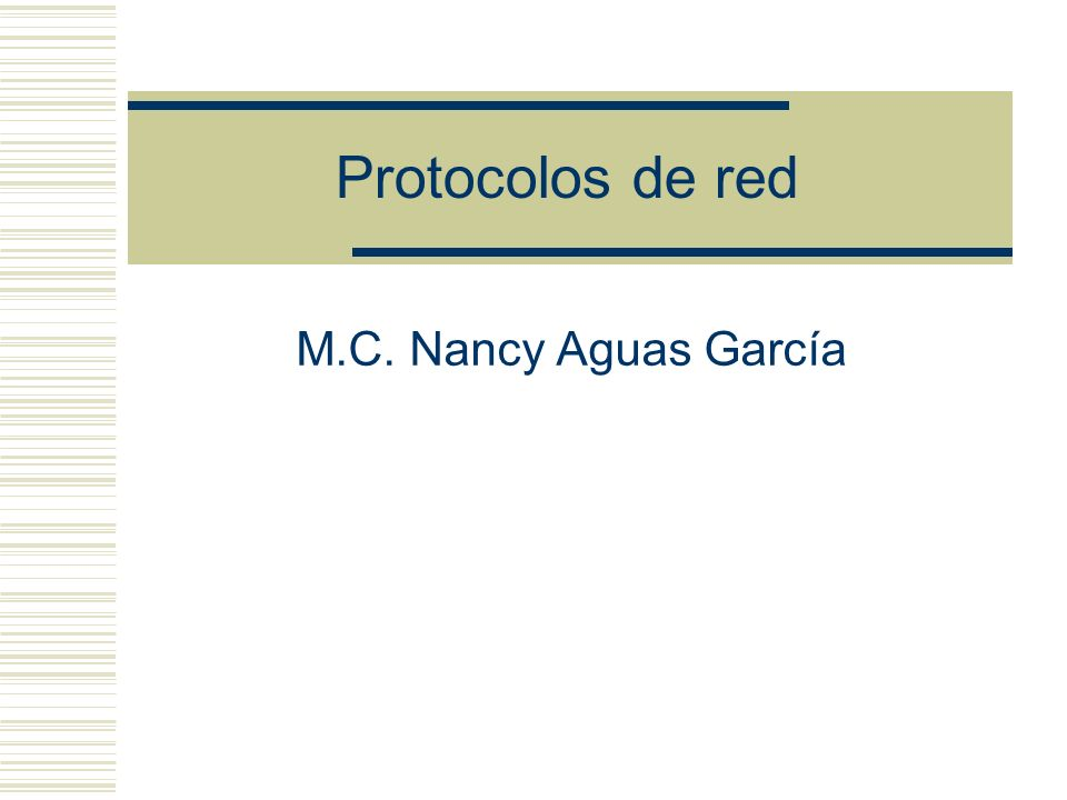 Protocolos de red M.C. Nancy Aguas García
