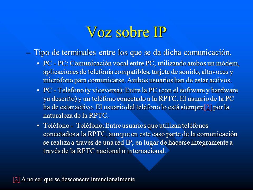 Voz sobre IPTipo de terminales entre los que se da dicha comunicación.