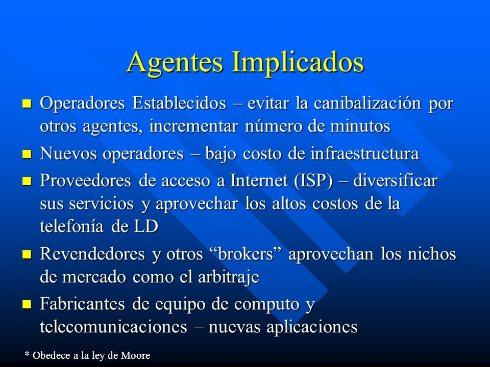 Agentes ImplicadosOperadores Establecidos – evitar la canibalización por otros agentes, incrementar número de minutos.