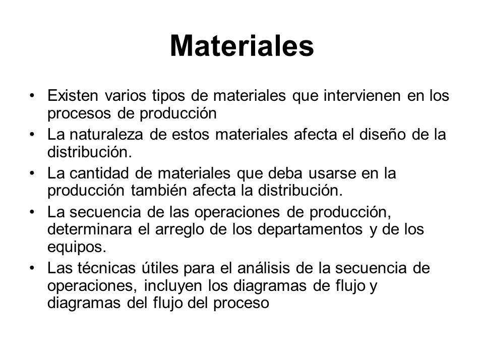 MaterialesExisten varios tipos de materiales que intervienen en los procesos de producción.