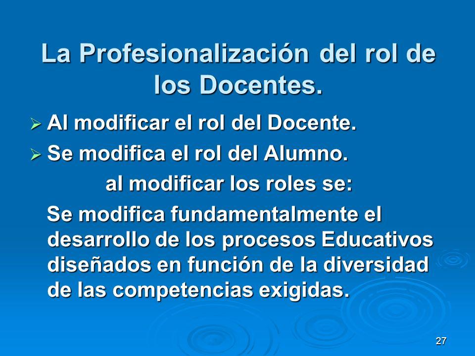 La Profesionalización del rol de los Docentes.