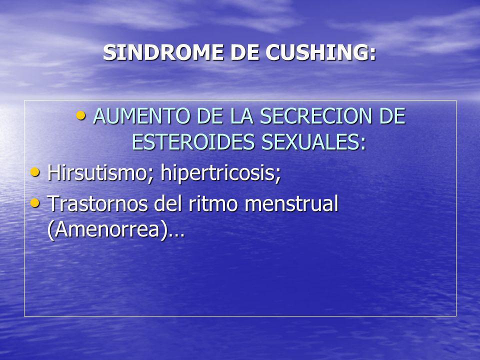 AUMENTO DE LA SECRECION DE ESTEROIDES SEXUALES: