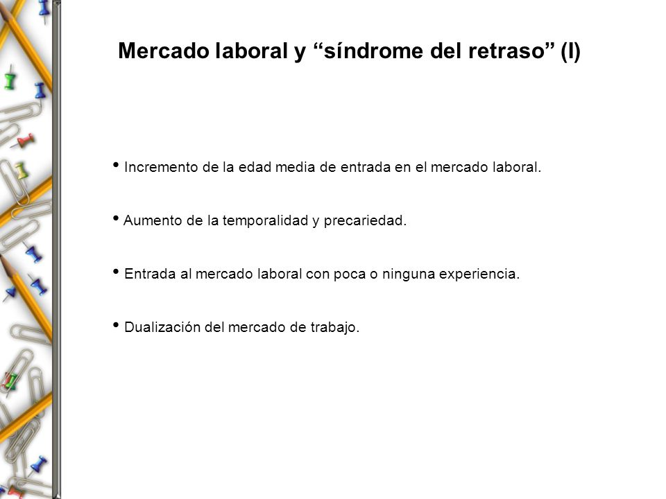 Mercado laboral y síndrome del retraso (I)