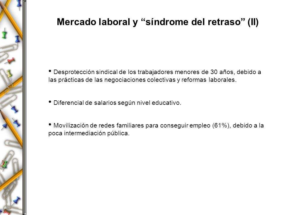 Mercado laboral y síndrome del retraso (II)
