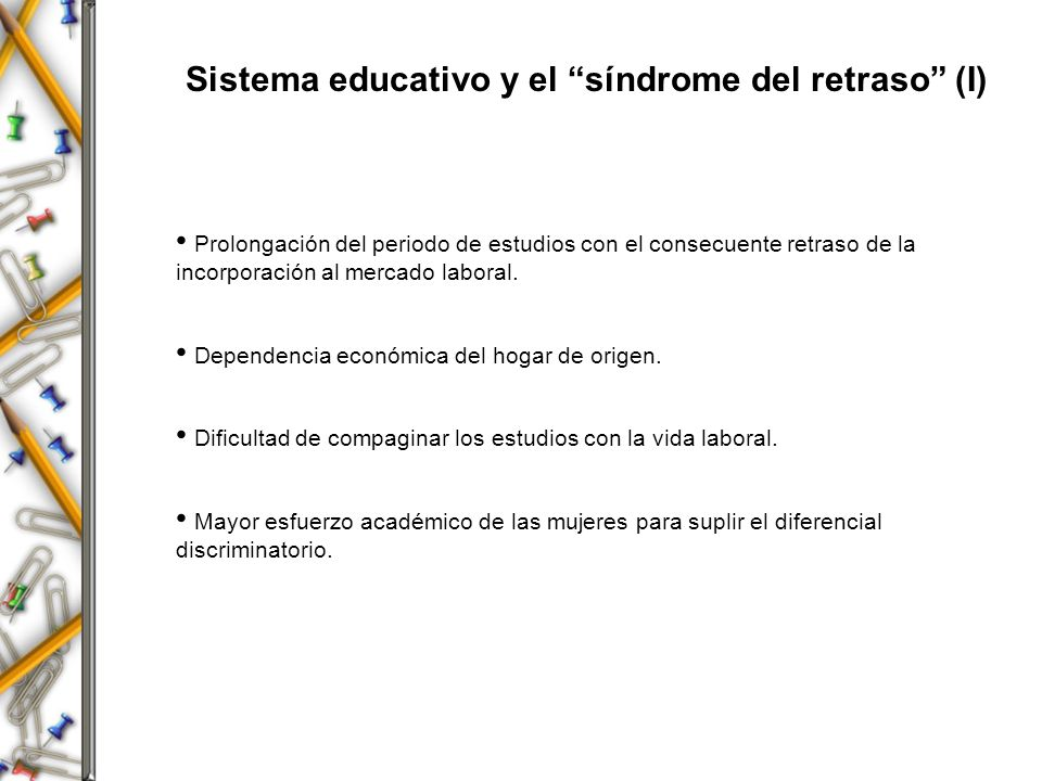 Sistema educativo y el síndrome del retraso (I)