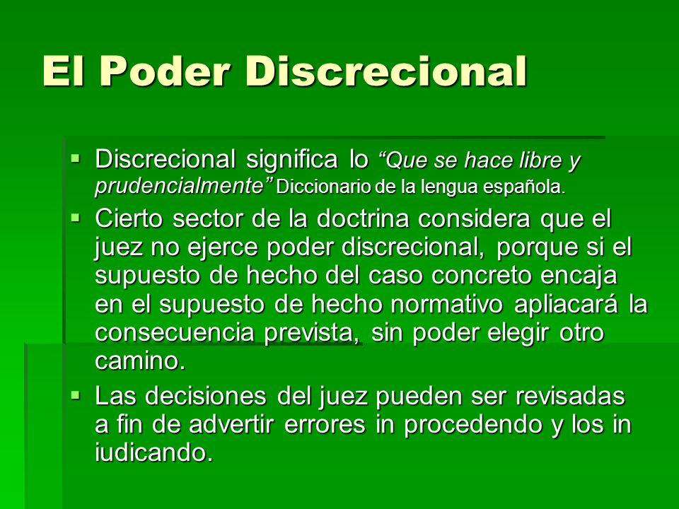 El Poder DiscrecionalDiscrecional significa lo Que se hace libre y prudencialmente Diccionario de la lengua española.