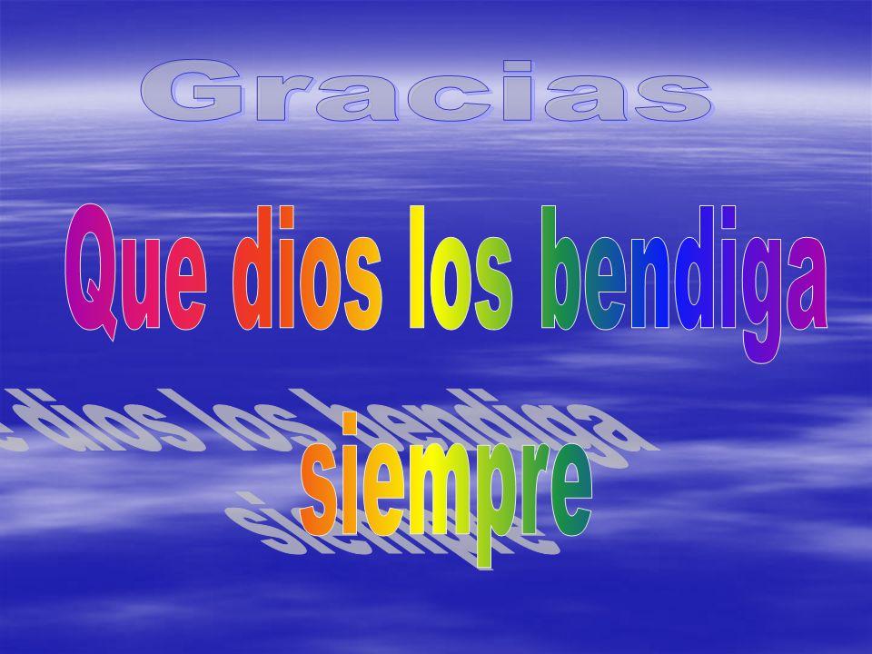 Gracias Que dios los bendiga siempre