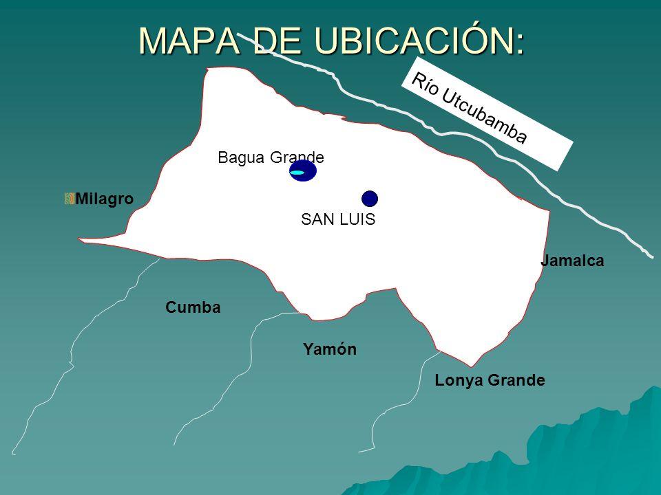 MAPA DE UBICACIÓN: Río Utcubamba Bagua Grande Milagro SAN LUIS Jamalca