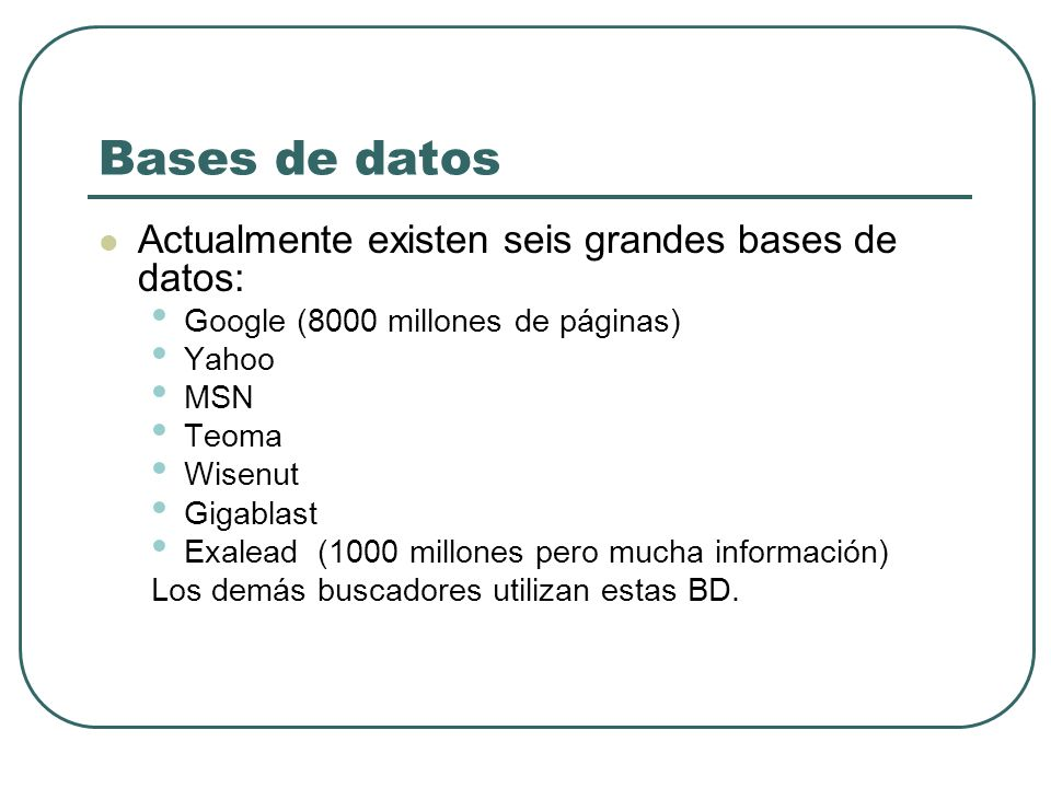 Bases de datos Actualmente existen seis grandes bases de datos: