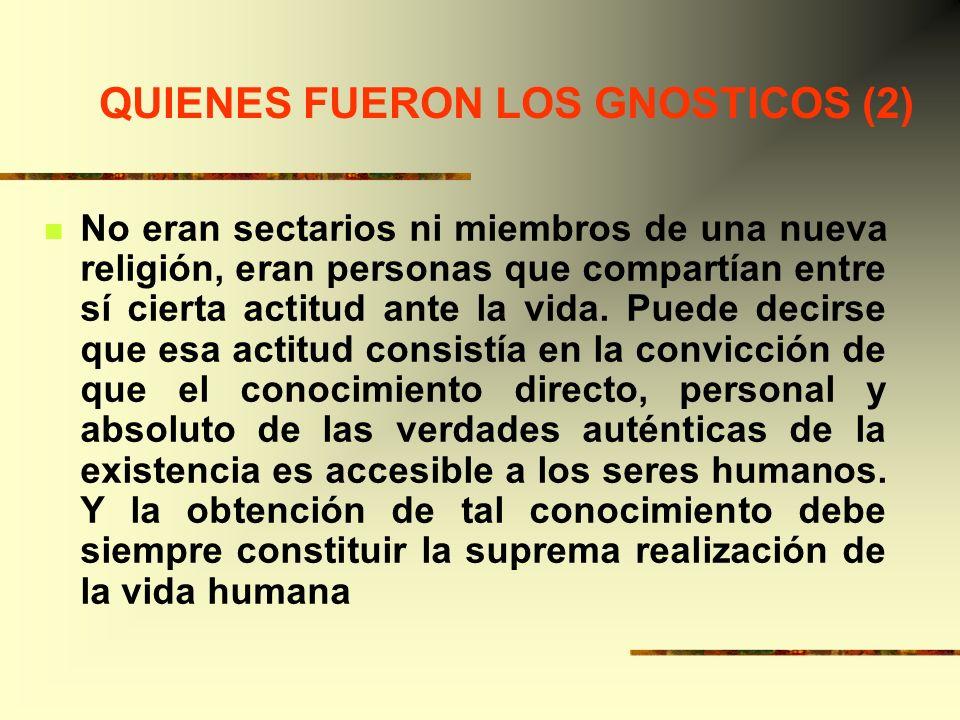 QUIENES FUERON LOS GNOSTICOS (2)