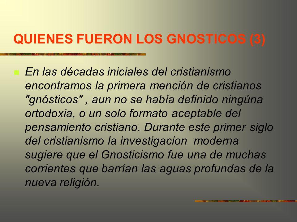 QUIENES FUERON LOS GNOSTICOS (3)