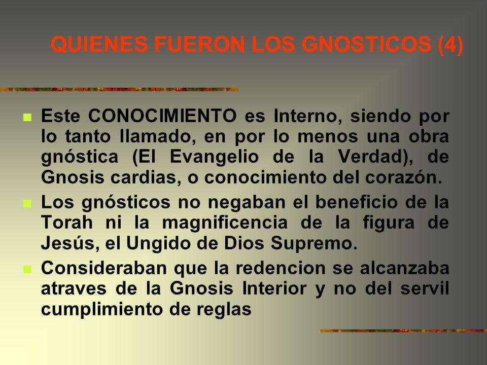 QUIENES FUERON LOS GNOSTICOS (4)