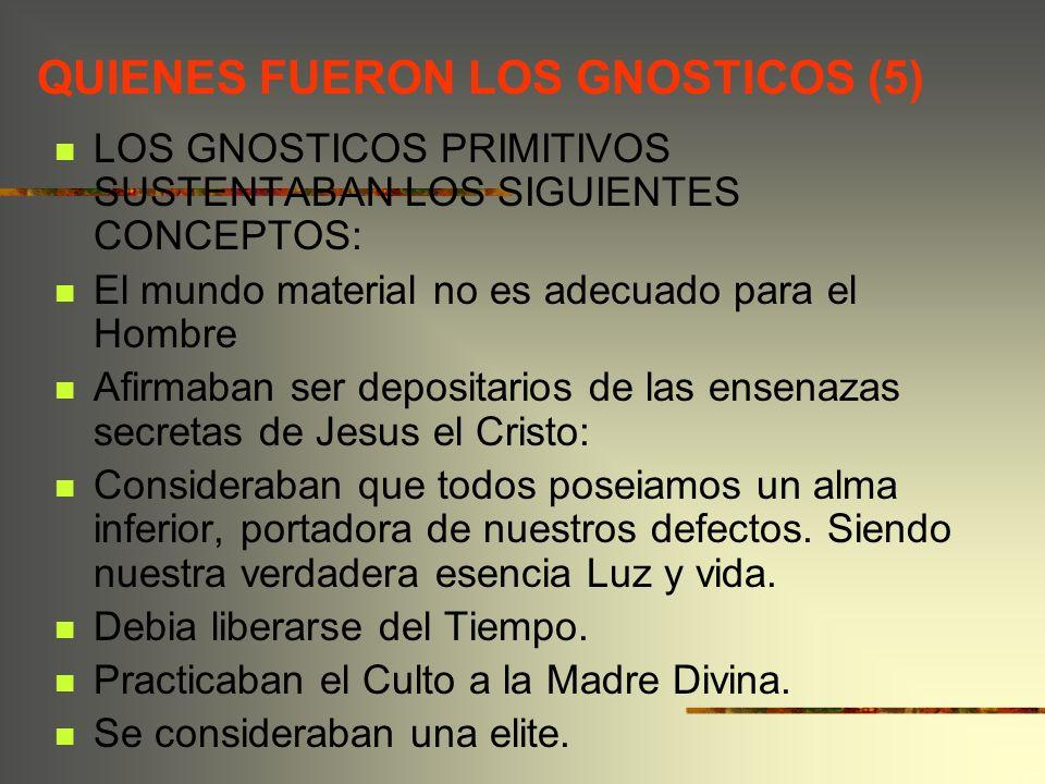 QUIENES FUERON LOS GNOSTICOS (5)