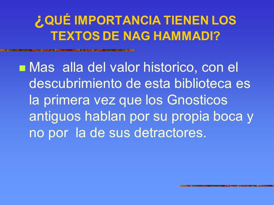 ¿QUÉ IMPORTANCIA TIENEN LOS TEXTOS DE NAG HAMMADI