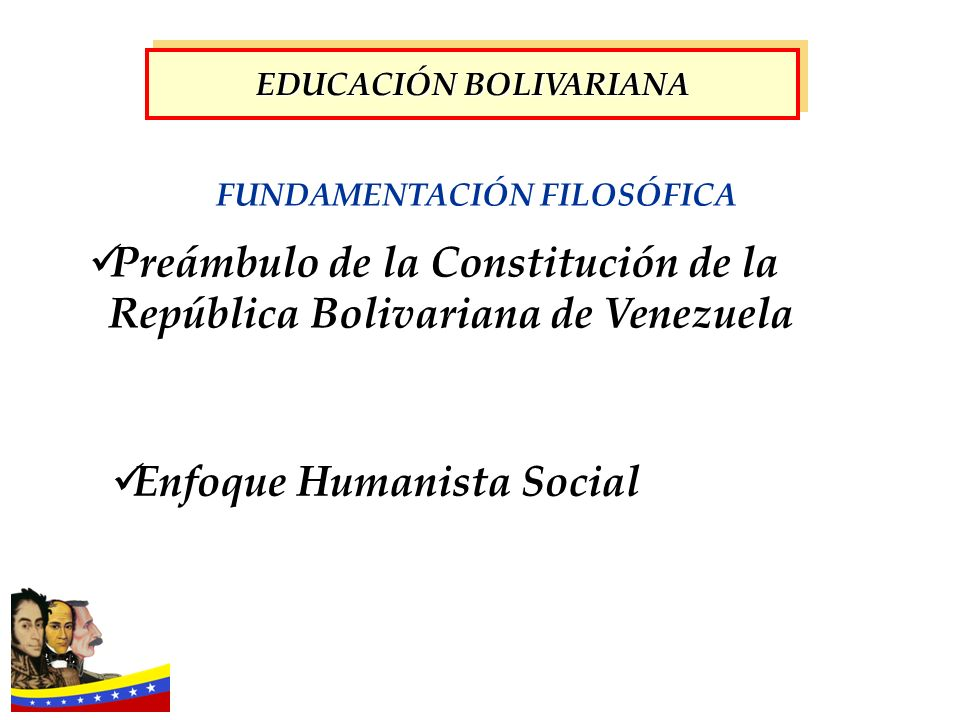 EDUCACIÓN BOLIVARIANA FUNDAMENTACIÓN FILOSÓFICA
