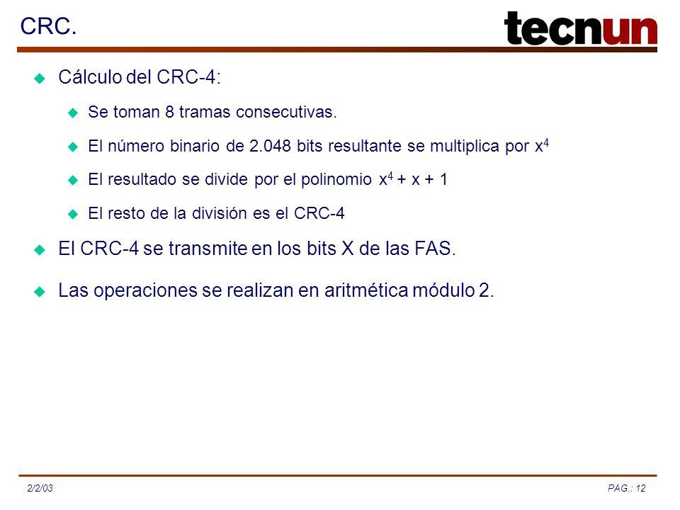 CRC. Cálculo del CRC-4: Se toman 8 tramas consecutivas. El número binario de 2.048 bits resultante se multiplica por x4.