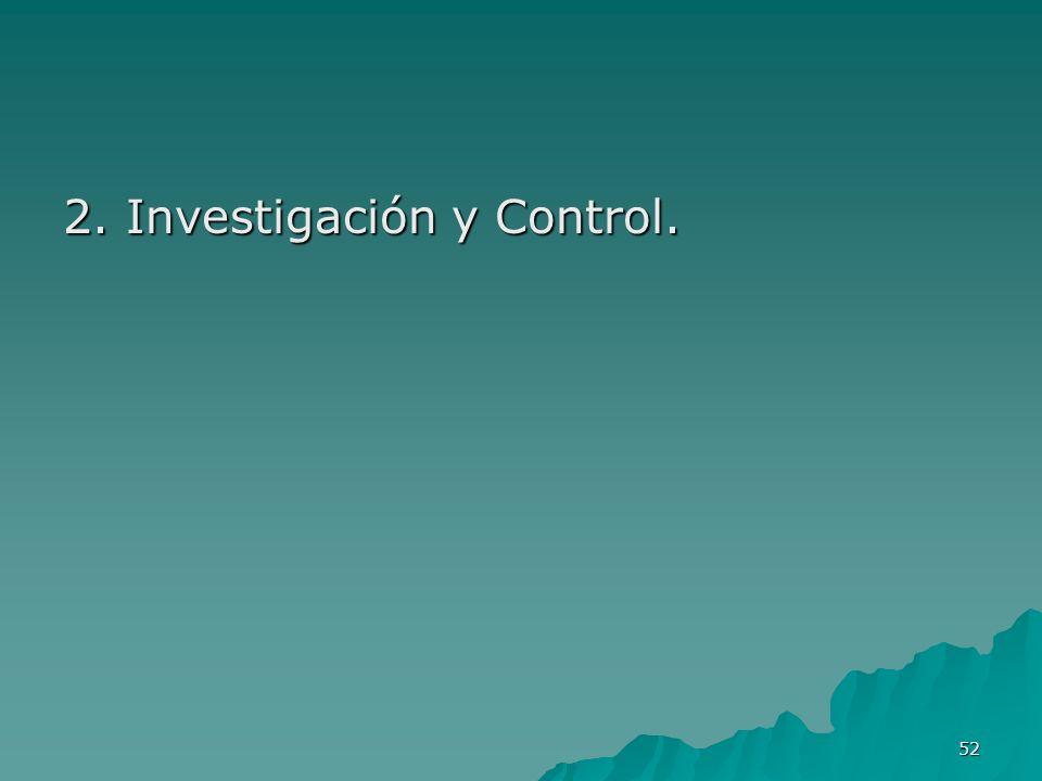 2. Investigación y Control.