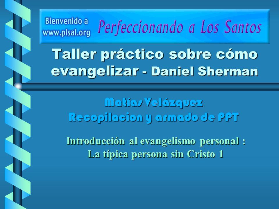 Taller práctico sobre cómo evangelizar - Daniel Sherman