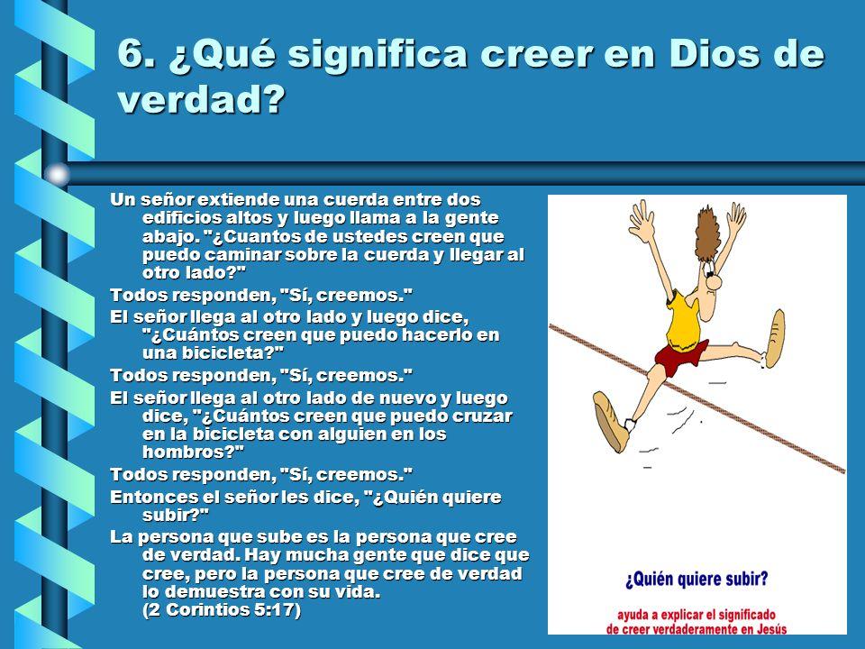 6. ¿Qué significa creer en Dios de verdad