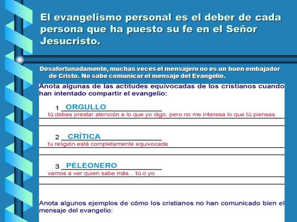 El evangelismo personal es el deber de cada persona que ha puesto su fe en el Señor Jesucristo.