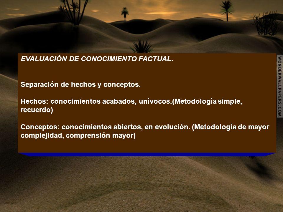 EVALUACIÓN DE CONOCIMIENTO FACTUAL.