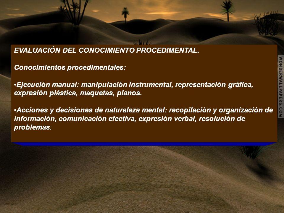 EVALUACIÓN DEL CONOCIMIENTO PROCEDIMENTAL.