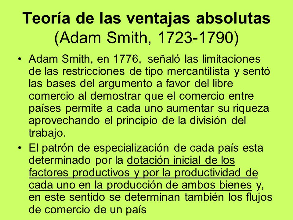 Teoría de las ventajas absolutas (Adam Smith, 1723-1790)