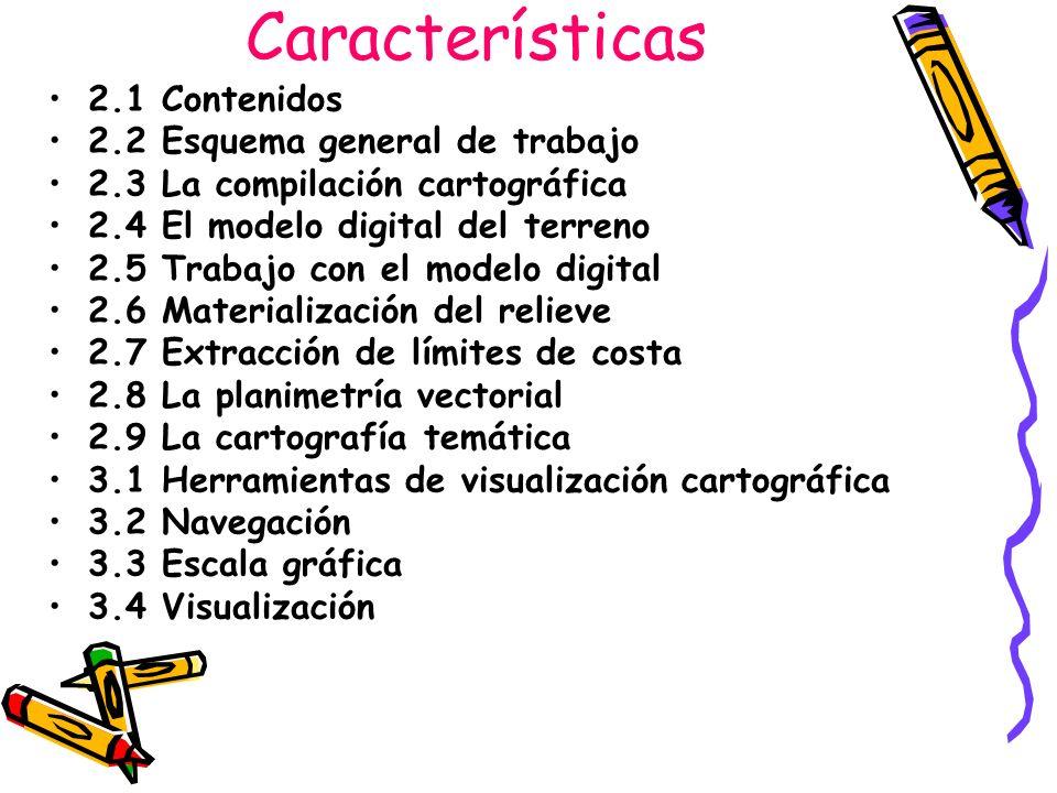 Características 2.1 Contenidos 2.2 Esquema general de trabajo