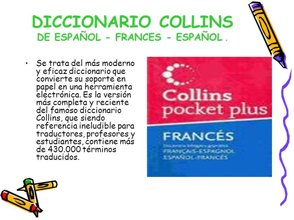 DICCIONARIO COLLINS DE ESPAÑOL - FRANCES - ESPAÑOL .