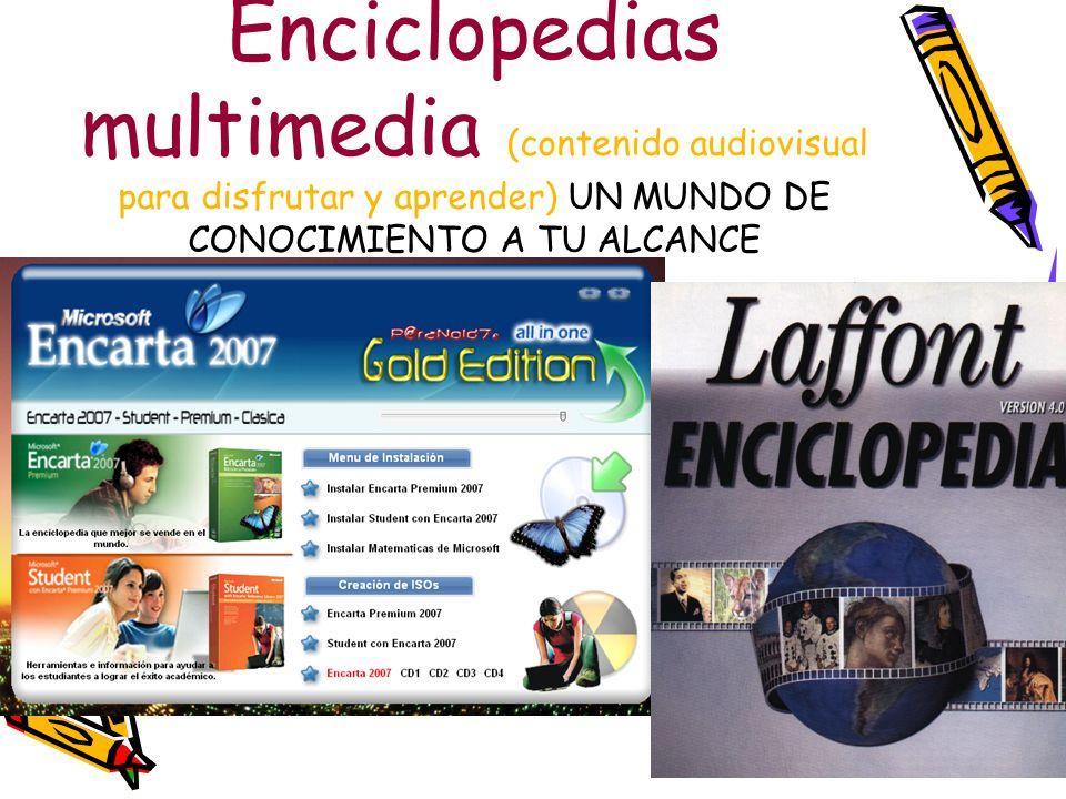 Enciclopedias multimedia (contenido audiovisual para disfrutar y aprender) UN MUNDO DE CONOCIMIENTO A TU ALCANCE