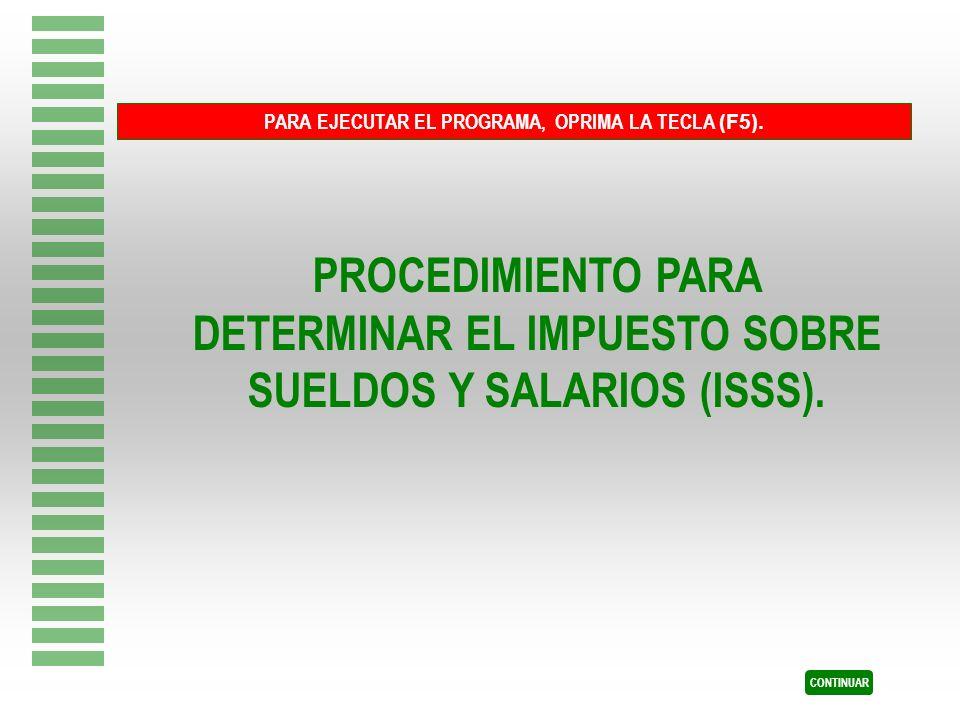 PARA EJECUTAR EL PROGRAMA, OPRIMA LA TECLA (F5).