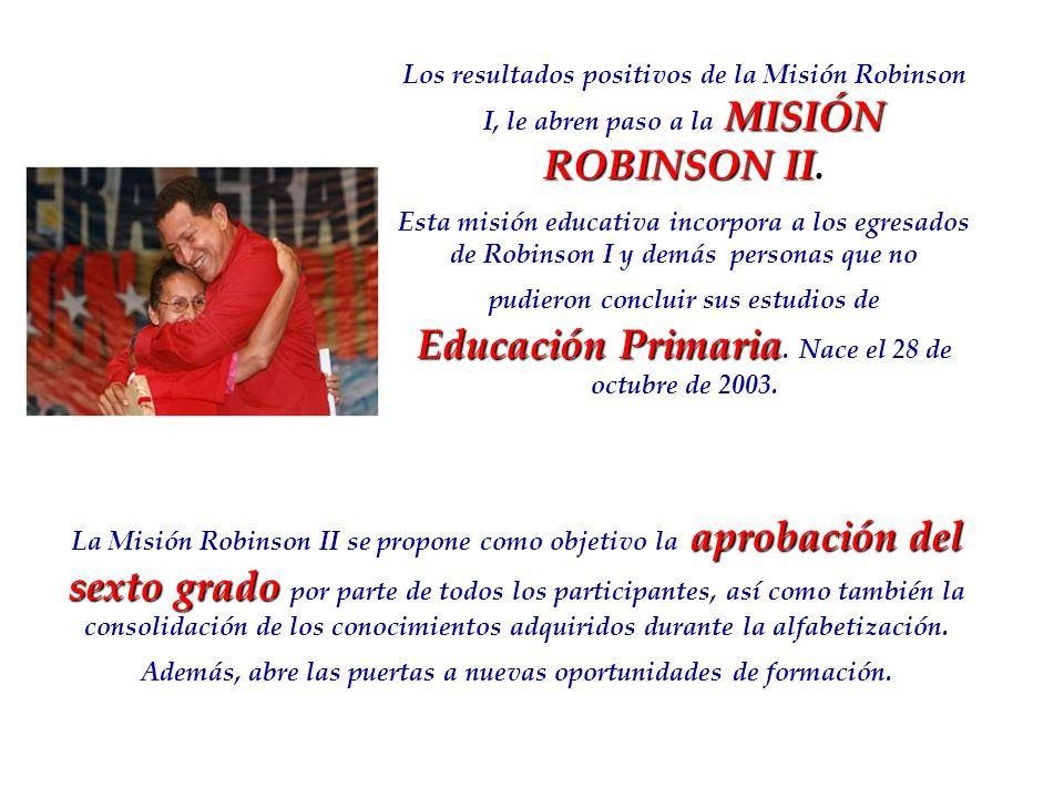 Los resultados positivos de la Misión Robinson I, le abren paso a la MISIÓN ROBINSON II.
