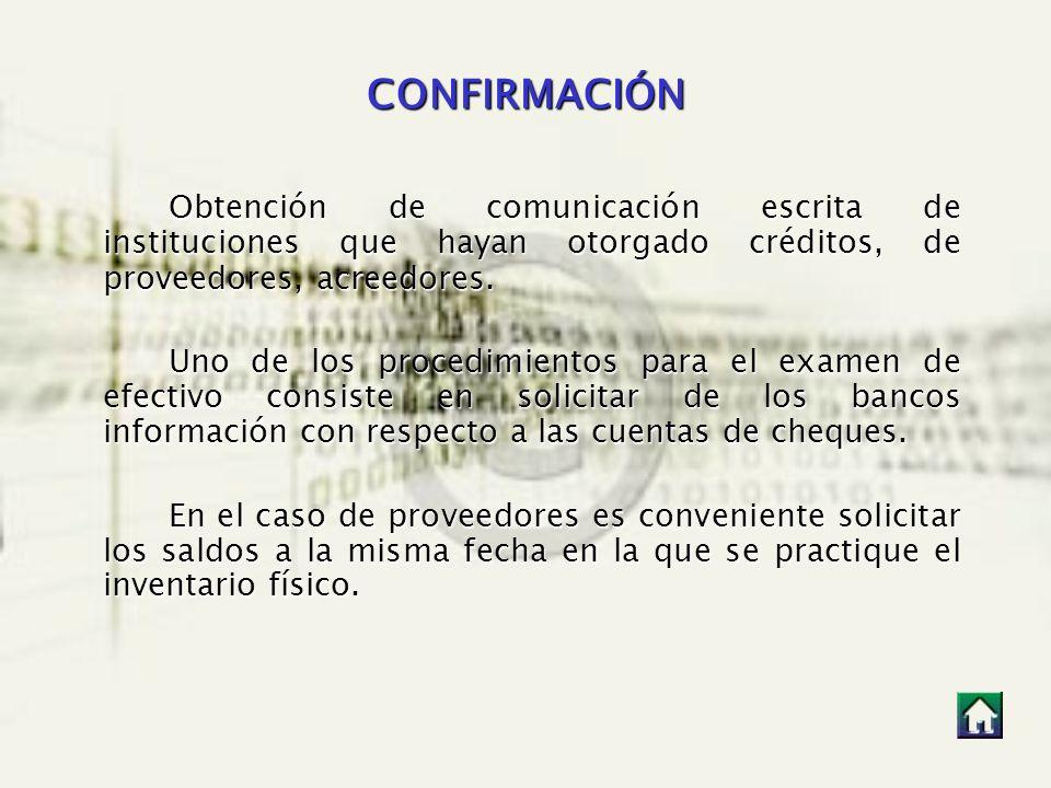 CONFIRMACIÓN Obtención de comunicación escrita de instituciones que hayan otorgado créditos, de proveedores, acreedores.