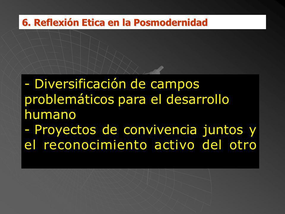 - Diversificación de campos problemáticos para el desarrollo humano