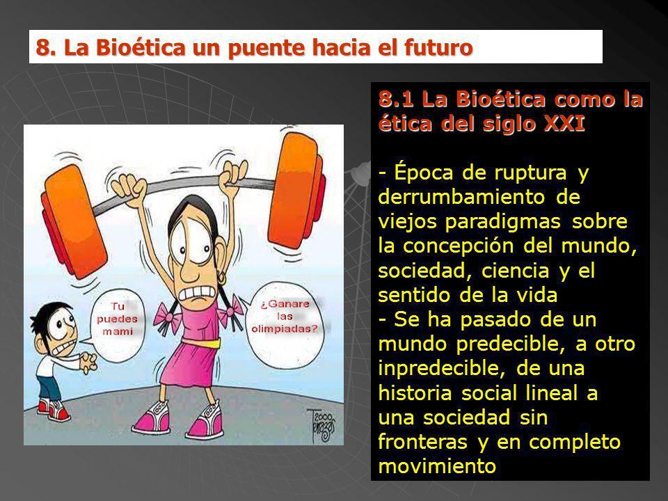 8. La Bioética un puente hacia el futuro