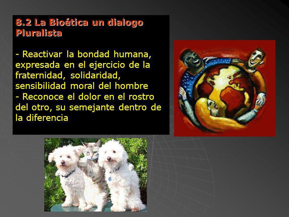 8.2 La Bioética un dialogo Pluralista
