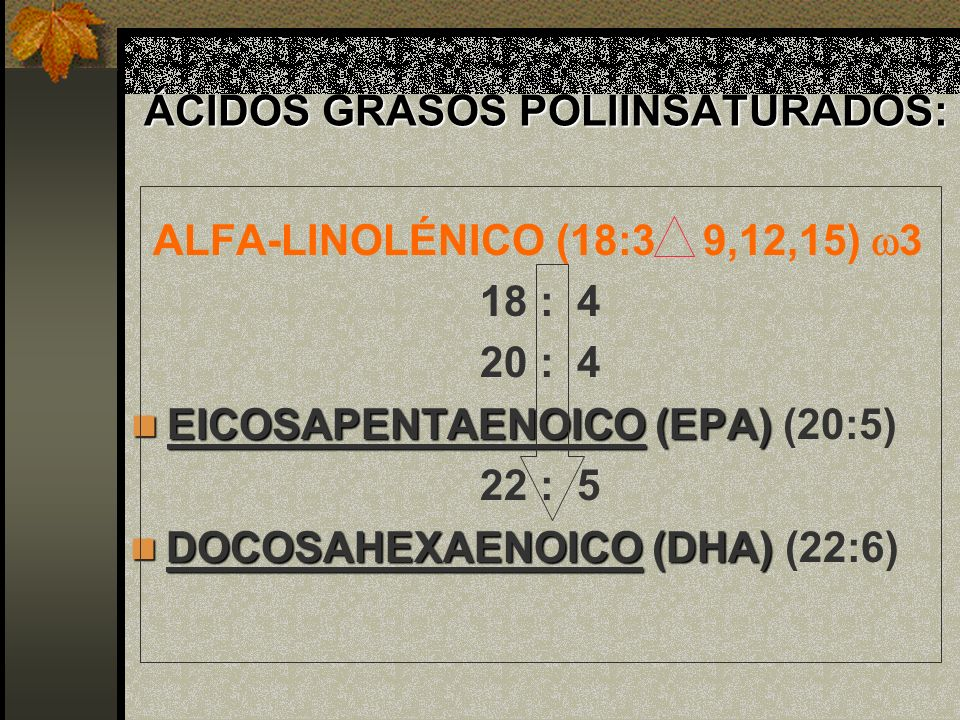 ÁCIDOS GRASOS POLIINSATURADOS: