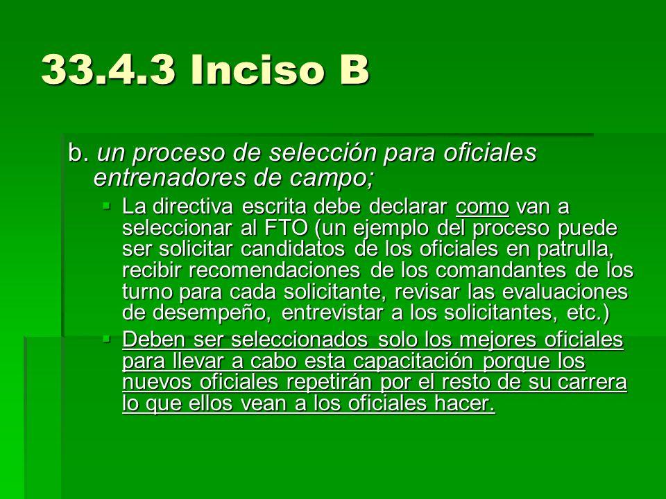 33.4.3 Inciso B b. un proceso de selección para oficiales entrenadores de campo;